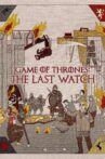 Game of Thrones: The Last Watch Movie Streaming Online Watch on Disney Plus Hotstar