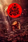 Game Over Movie Streaming Online Watch on Google Play, Netflix , Youtube, iTunes