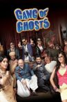 Gang Of Ghosts Movie Streaming Online Watch on Amazon, Disney Plus Hotstar