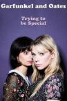 Garfunkel and Oates: Trying to be Special Movie Streaming Online Watch on Netflix
