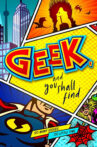 Geek, and You Shall Find Movie Streaming Online Watch on Tubi