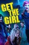 Get the Girl Movie Streaming Online Watch on Tubi