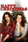 Happy Christmas Movie Streaming Online Watch on Tubi