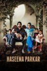 Haseena Parkar Movie Streaming Online Watch on Hungama, Jio Cinema, Zee5