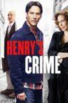 Henry's Crime Movie Streaming Online Watch on Google Play, Hungama, Jio Cinema, Tata Sky , Tubi, Youtube