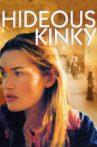 Hideous Kinky Movie Streaming Online Watch on Tubi