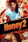 Honey 2 Movie Streaming Online Watch on Google Play, Netflix , Youtube, iTunes