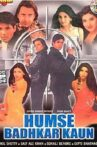 Humse Badhkar Kaun Movie Streaming Online Watch on Jio Cinema, Shemaroo Me, Yupp Tv