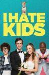 I Hate Kids Movie Streaming Online Watch on Tubi