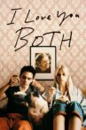 I Love You Both Movie Streaming Online Watch on Tubi