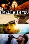 I Melt with You Movie Streaming Online Watch on Tubi