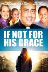 If Not for His Grace Movie Streaming Online Watch on Tubi