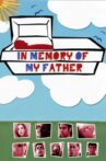 In Memory of My Father Movie Streaming Online Watch on Tubi