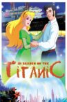 In Search of the Titanic Movie Streaming Online Watch on Tubi