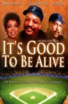 It's Good to Be Alive Movie Streaming Online Watch on MX Player