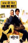 Jab We Met Movie Streaming Online Watch on Amazon, Jio Cinema, Netflix , Shemaroo Me, Tata Sky , Viu, Yupp Tv , Zee5