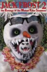 Jack Frost 2: Revenge of the Mutant Killer Snowman Movie Streaming Online Watch on Film Rise