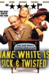 Jane White is Sick & Twisted Movie Streaming Online Watch on Tubi