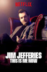 Jim Jefferies: This Is Me Now Movie Streaming Online Watch on Netflix