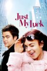 Just My Luck Movie Streaming Online Watch on Amazon, Google Play, Youtube, iTunes
