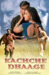 Kachche Dhaage Movie Streaming Online Watch on Amazon, MX Player, Shemaroo Me, Tata Sky , iTunes