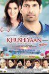 Khushiyaan Movie Streaming Online Watch on ErosNow, Jio Cinema