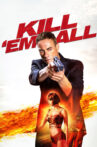 Kill 'em All Movie Streaming Online Watch on Google Play, Tubi, Youtube, iTunes