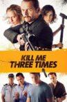 Kill Me Three Times Movie Streaming Online Watch on Netflix , Tubi