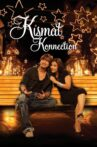 Kismat Konnection Movie Streaming Online Watch on Google Play, Netflix , Youtube, iTunes