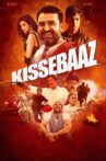 Kissebaaz Movie Streaming Online Watch on Amazon, Epic On , Hungama, Jio Cinema, MX Player, Shemaroo Me, Tata Sky