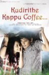 Kudirithe Kappu Coffee Movie Streaming Online Watch on Sun NXT