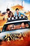 Kung Fu Yoga Movie Streaming Online Watch on Google Play, Netflix , Tubi, Youtube