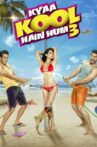 Kyaa Kool Hain Hum 3 Movie Streaming Online Watch on MX Player, Netflix , Zee5