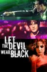 Let the Devil Wear Black Movie Streaming Online Watch on Google Play, Youtube, iTunes