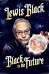 Lewis Black: Black to the Future Movie Streaming Online Watch on MX Player