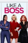 Like a Boss Movie Streaming Online Watch on Google Play, Youtube, iTunes