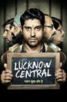 Lucknow Central Movie Streaming Online Watch on Google Play, Jio Cinema, Netflix , Youtube, iTunes