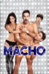 Macho Movie Streaming Online Watch on Netflix