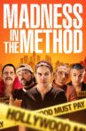 Madness in the Method Movie Streaming Online Watch on Tubi