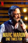 Marc Maron: End Times Fun Movie Streaming Online Watch on Netflix