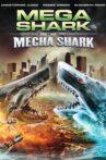 Mega Shark vs. Mecha Shark Movie Streaming Online Watch on Tubi