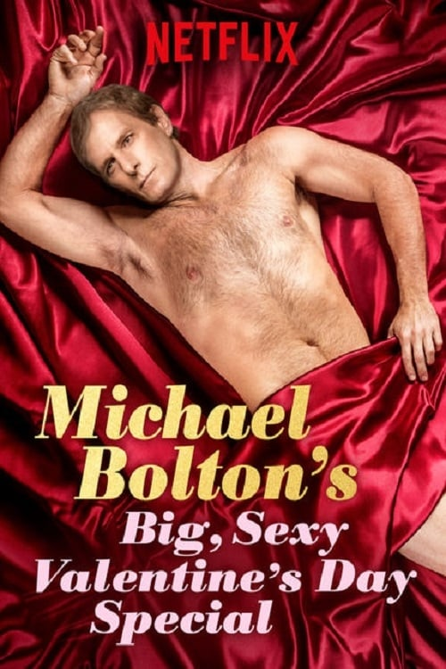 Michael Bolton's Big, Sexy Valentine's Day Special Movie Streaming Online Watch on Netflix