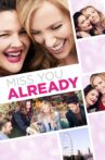 Miss You Already Movie Streaming Online Watch on Netflix