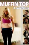 Muffin Top: A Love Story Movie Streaming Online Watch on Tubi