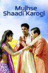 Mujhse Shaadi Karogi Movie Streaming Online Watch on Amazon, Jio Cinema, Netflix , Shemaroo Me, Tata Sky , Viu, Yupp Tv