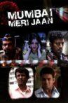Mumbai Meri Jaan Movie Streaming Online Watch on Google Play, Netflix , Youtube