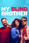 My Blind Brother Movie Streaming Online Watch on Tubi