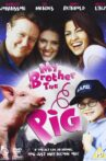 My Brother the Pig Movie Streaming Online Watch on Film Rise