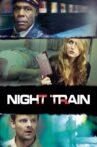 Night Train Movie Streaming Online Watch on Tubi