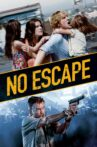 No Escape Movie Streaming Online Watch on Google Play, Netflix , Tubi, Youtube